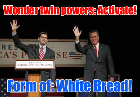 Mitt Romney Paul Ryan Wonder Twin Powers Activate. Form of: White Bread